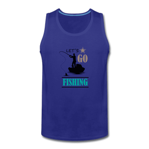 Men's Premium Tank = Let's Go Fishing - royal blue
