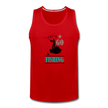 Men's Premium Tank = Let's Go Fishing - red