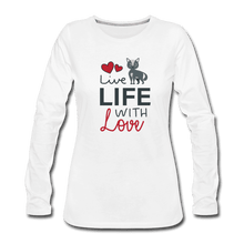 Women's Premium Long Sleeve T-Shirt = LIVE LIFE WITH LOVE - white