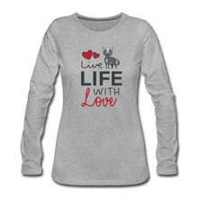 Women's Premium Long Sleeve T-Shirt = LIVE LIFE WITH LOVE - heather gray