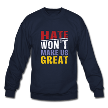 Crewneck Sweatshirt = hate won't make us great - navy
