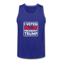 Men's Premium Tank = I VOTED FOR PRESIDENT TRUMP - royal blue