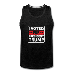 Men's Premium Tank = I VOTED FOR PRESIDENT TRUMP - charcoal gray