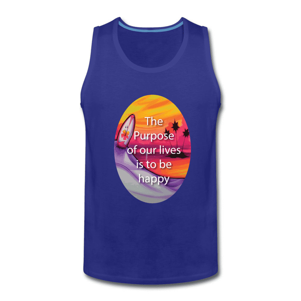 Men's Premium Tank = the purpose of our lives is to be happy - royal blue