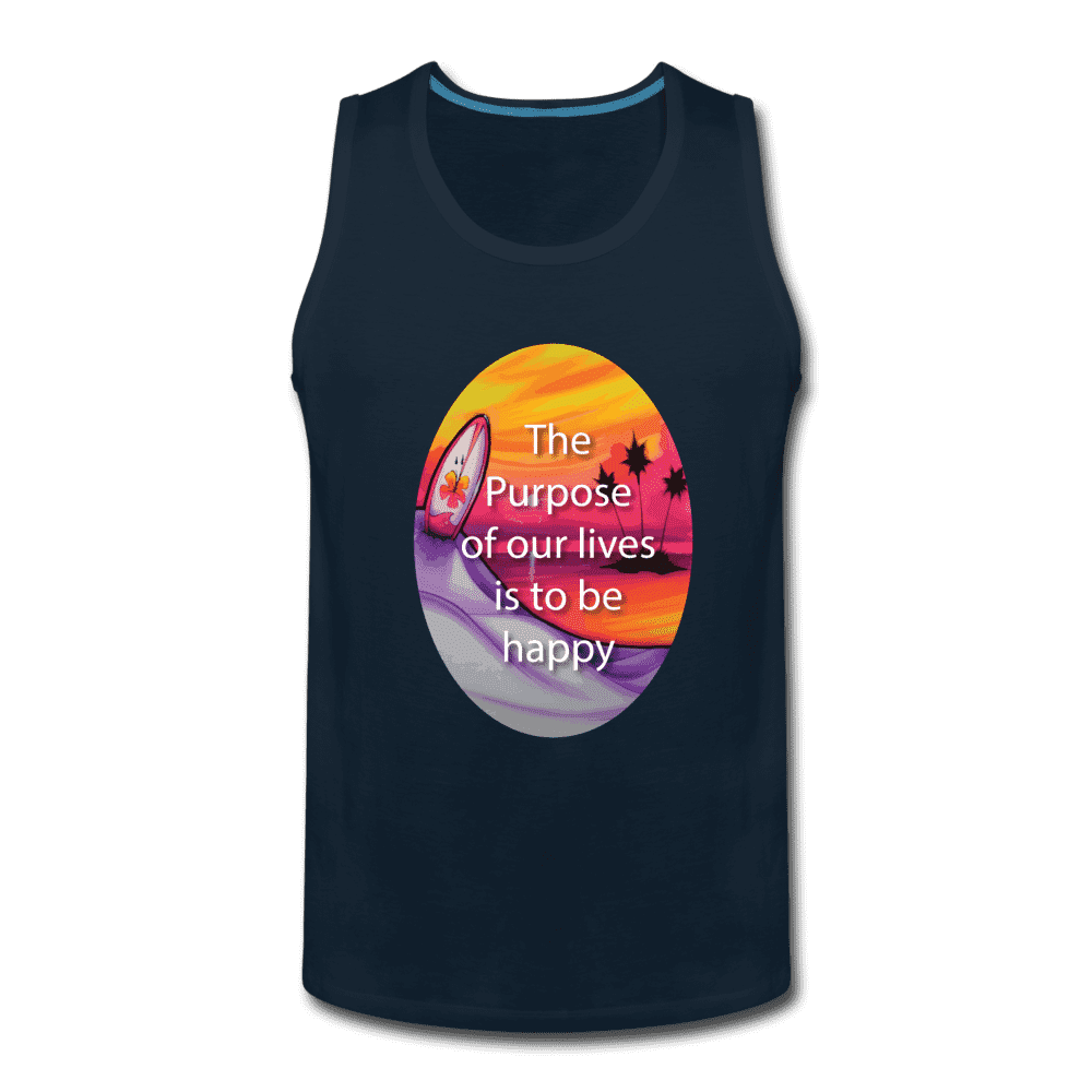 Men's Premium Tank = the purpose of our lives is to be happy - deep navy