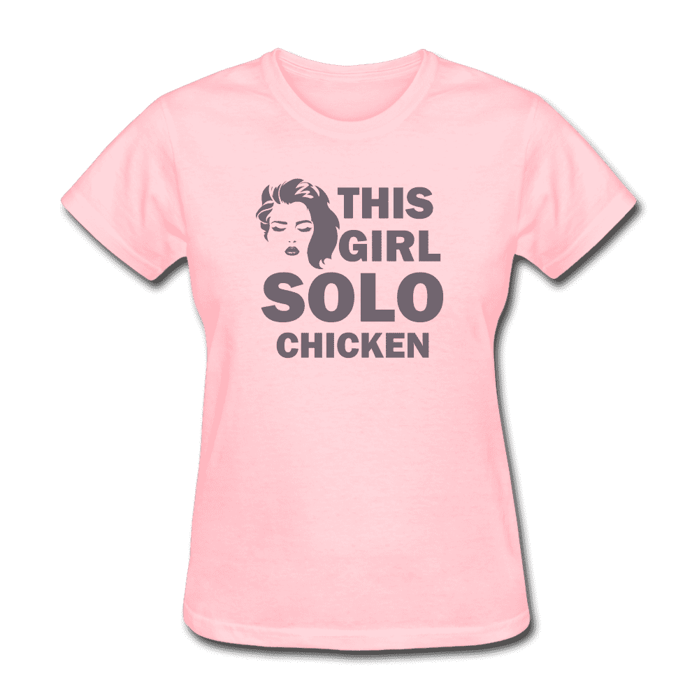 Women's T-Shirt = this girl solo chicken - pink