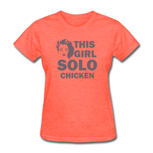 Women's T-Shirt = this girl solo chicken - heather coral
