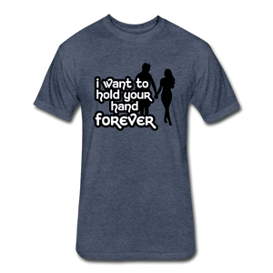 Fitted Cotton/Poly T-Shirt by Next Level = i want to hold your hand forever - heather navy