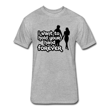 Fitted Cotton/Poly T-Shirt by Next Level = i want to hold your hand forever - heather gray