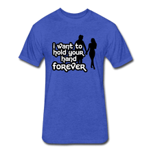 Fitted Cotton/Poly T-Shirt by Next Level = i want to hold your hand forever - heather royal