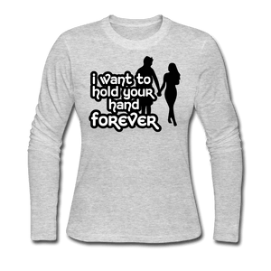 Women's Long Sleeve Jersey T-Shirt = i want to hold your hand forever - gray
