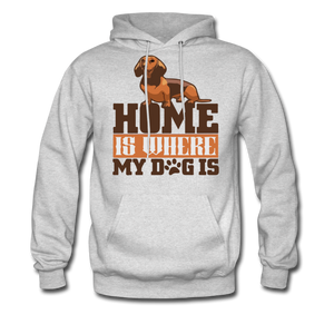 Men's Hoodie =  Home Is Where My Dog Is - ash