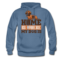 Men's Hoodie =  Home Is Where My Dog Is - denim blue