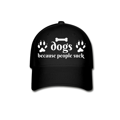 Dogs Because People Suck Hat - black