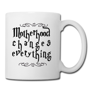 Coffee/Tea Mug Motherhood Changes Everything - white