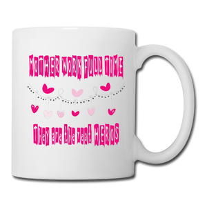 Coffee/Tea Mug Mother Work Full Time - white
