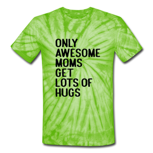 Unisex Tie Dye T-Shirt Only Awesome Moms Get Lots Of Hugs - spider lime green
