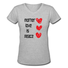 Women's V-Neck T-Shirt Mother Love Is Peace - gray