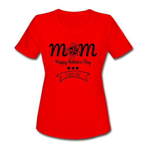 Women's Moisture Wicking Performance T-Shirt Happy Mothers Day - red