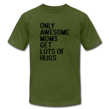 Unisex Jersey T-Shirt by Bella + Canvas Only Awesome Moms Get Lots Of Hug - olive