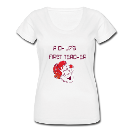 Women's Scoop Neck T-Shirt A Childs First Teacher - white