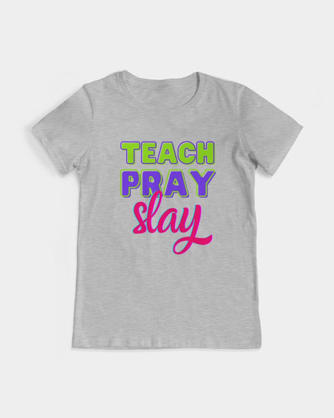 Pray and Slay Women's Graphic Tee