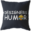 Designers Humor Pillow