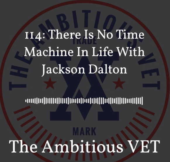 There Is No Time Machine In Life With Jackson Dalton