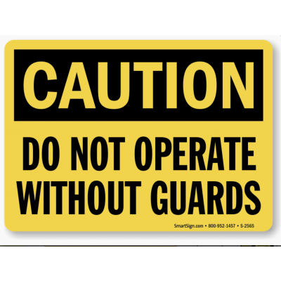 Caution: Do Not Operate Machinery Without Guards Label Sign C11AP