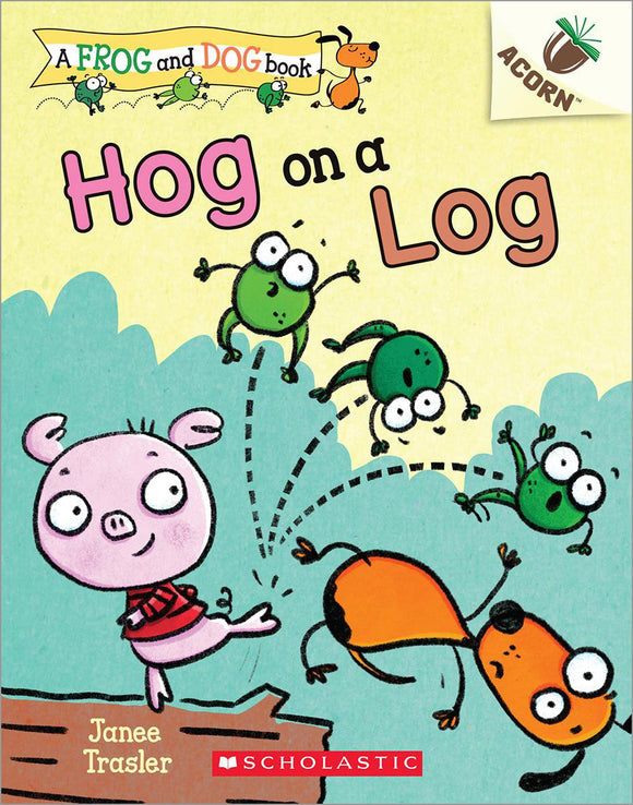 Frog and Dog #3: Hog on a Log