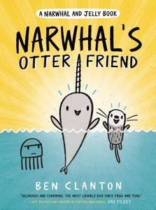 Narwhal's Otter Friend: A Narwhal and Jelly Book