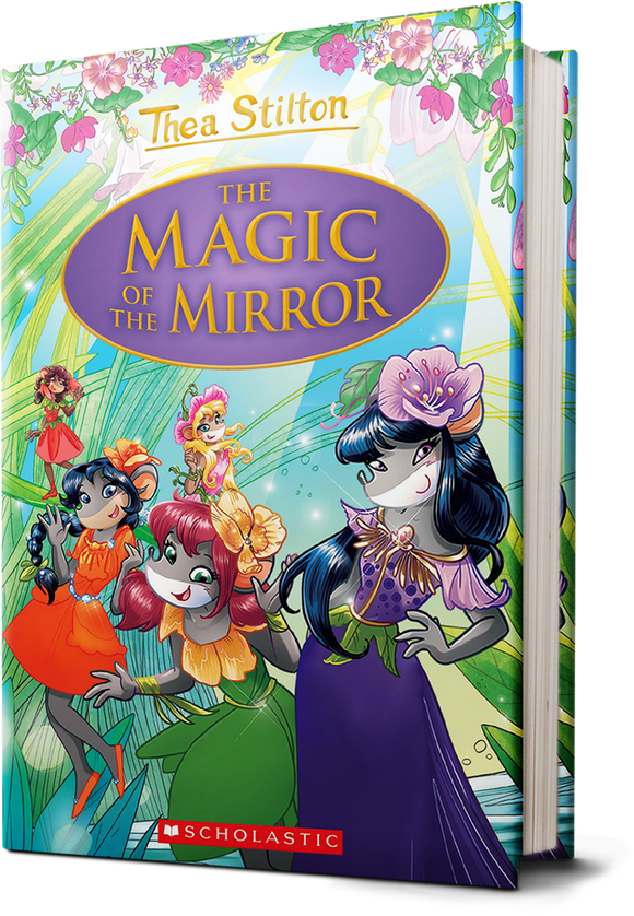 Geronimo Stilton: Thea Stilton & the Magic of the Mirror