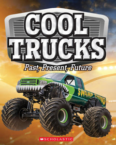 Cool Trucks Past, Present and Future