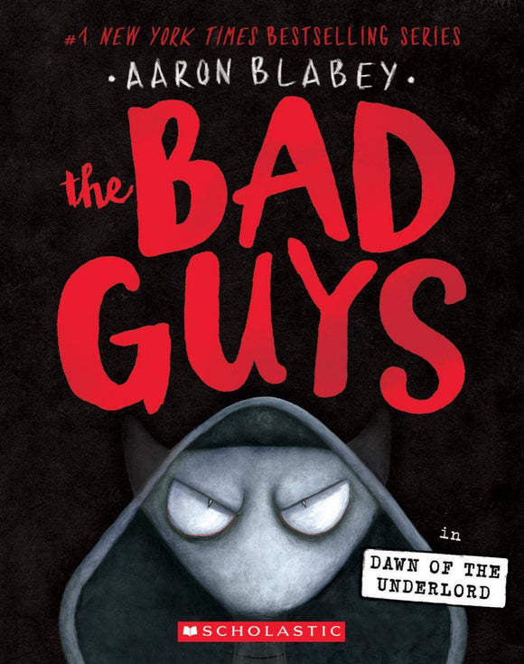 The Bad Guys #11: The Bad Guys in Dawn of the Underlord