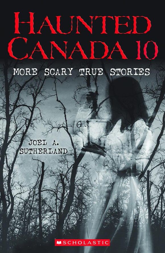 Haunted Canada 10: More Scary True Stories