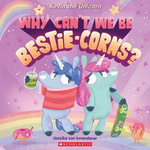 Why Can't We Be Bestie-Corns?