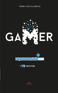 Gamer tome 8 : Infection