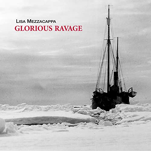Glorious Ravage by Lisa Mezzacappa CD