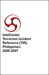 IntelCenter Terrorism Incident Reference (TIR): Philippines: 2000-2007