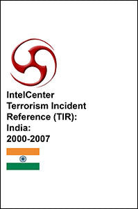 IntelCenter Terrorism Incident Reference (TIR): India: 2000-2007