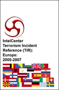 IntelCenter Terrorism Incident Reference (TIR): Europe: 2000-2007
