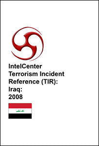 IntelCenter Terrorism Incident Reference (TIR): Iraq: 2008
