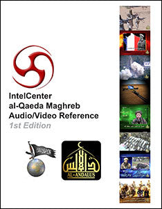 IntelCenter al-Qaeda Maghreb Audio/Video Reference - 1st Edition