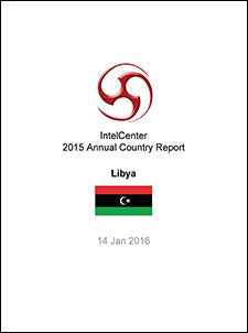 IntelCenter Annual Country Report: Libya: 2015 (Updated 14 Jan. 2016)
