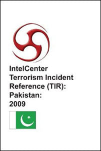 IntelCenter Terrorism Incident Reference (TIR): Pakistan 2009