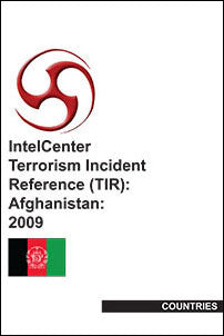 IntelCenter Terrorism Incident Reference (TIR): Afghanistan 2009