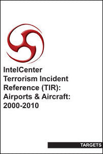 IntelCenter Terrorism Incident Reference (TIR): Airports & Aircraft 2000-2010 (Targets) Book