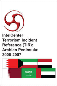 IntelCenter Terrorism Incident Reference (TIR): Arabian Peninsula: 2000-2007