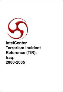 IntelCenter Terrorism Incident Reference (TIR): Iraq: 2000-2005