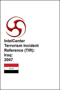IntelCenter Terrorism Incident Reference (TIR): Iraq: 2007
